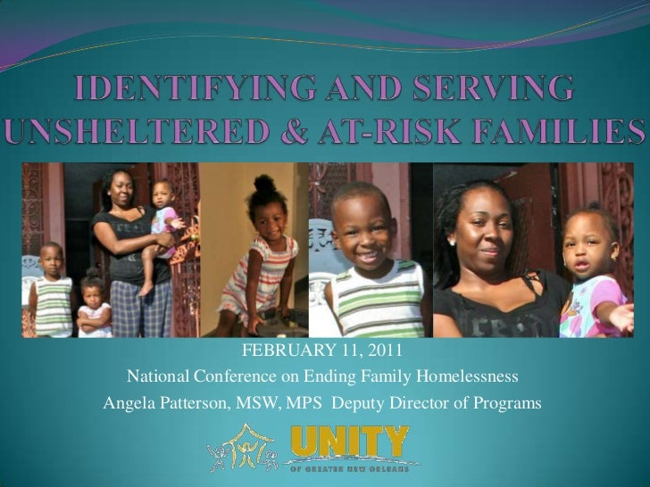 IDENTIFYING AND SERVING UNSHELTERED & AT-RISK FAMILIES<br />FEBRUARY 11, 2011<br />National Conference on Ending Family Ho...
