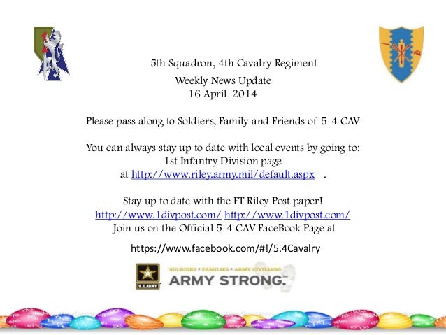Weekly News Update 16 April 2014 Please pass along to Soldiers, Family and Friends of 5-4 CAV You can always stay up to da...