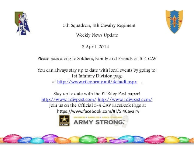 Weekly News Update 3 April 2014 Please pass along to Soldiers, Family and Friends of 5-4 CAV You can always stay up to dat...