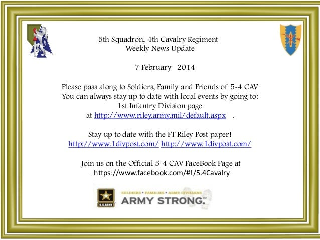 5th Squadron, 4th Cavalry Regiment Weekly News Update 7 February 2014 Please pass along to Soldiers, Family and Friends of...