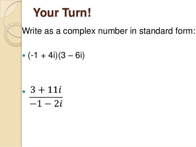 write the standard form of a complex number giving two examples