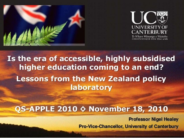 Is the era of accessible, highly subsidised   higher education coming to an end?  Lessons from the New Zealand policy     ...