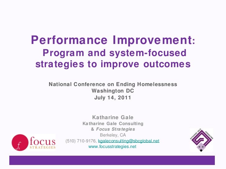 Performance Improvement :  Program and system-focused strategies to improve outcomes <ul><li>National Conference on Ending...