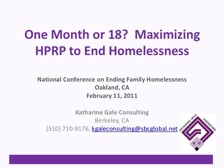 One Month or 18?  Maximizing HPRP to End Homelessness<br />National Conference on Ending Family Homelessness<br />Oakland,...