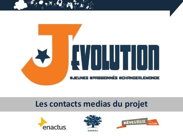 Les contacts medias du projet