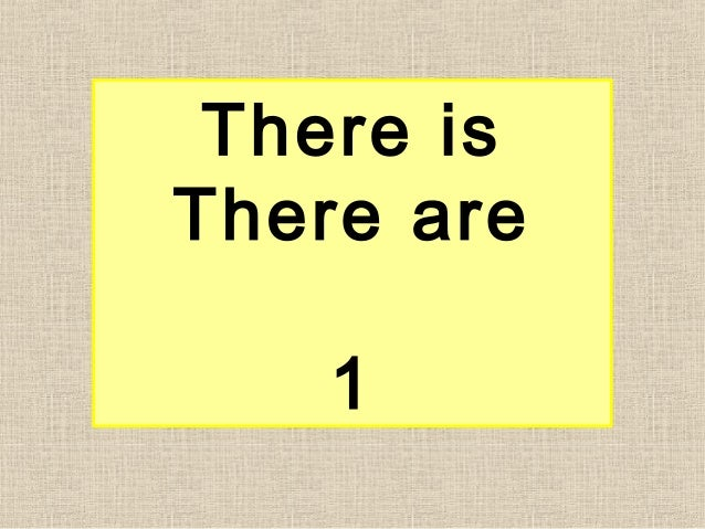 There is There are 1