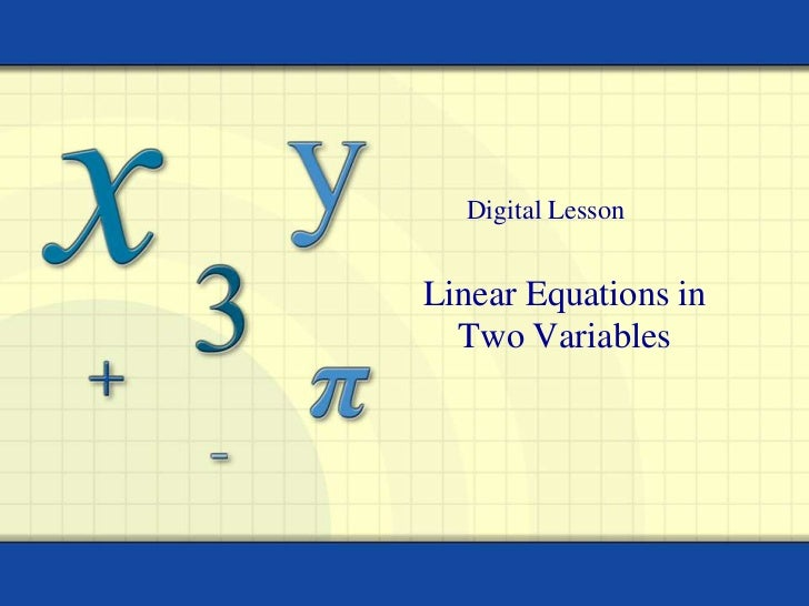 Digital Lesson<br />Linear Equations in Two Variables<br />
