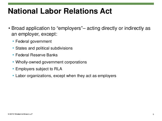 national labor relations act essay The nlra (also known as the wagner act) promotes collective bargaining  between labor and management and ensures workers the right to organize and  join a.