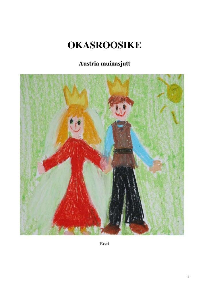 OKASROOSIKE Austria muinasjutt        Eesti                      1