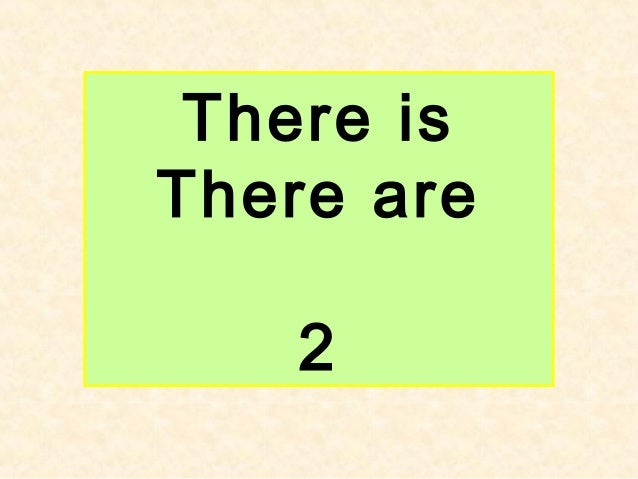 There is There are 2