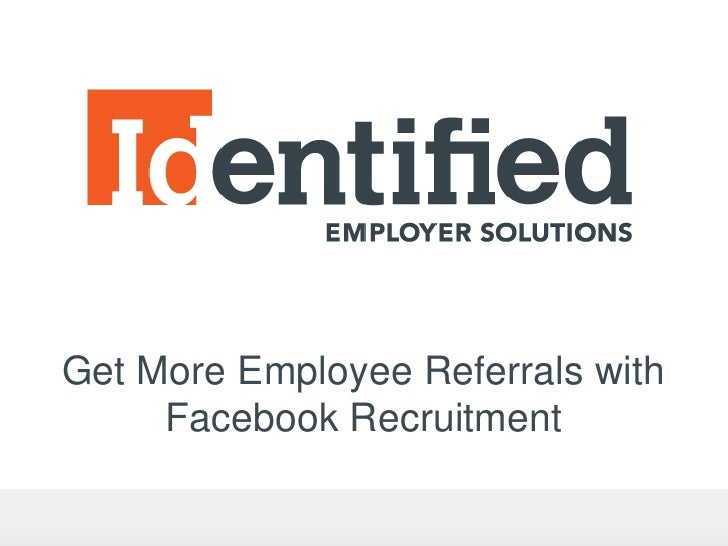 Get More Employee Referrals with     Facebook Recruitment