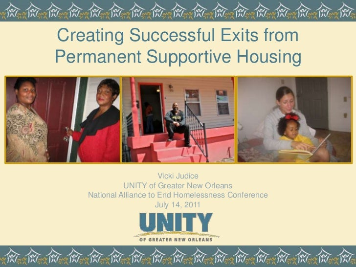 Creating Successful Exits from Permanent Supportive Housing <br />Vicki JudiceUNITY of Greater New OrleansNational Allian...
