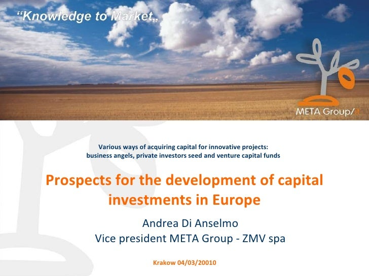 Prospects for the development of capital investments in Europe Various ways of acquiring capital for innovative projects: ...