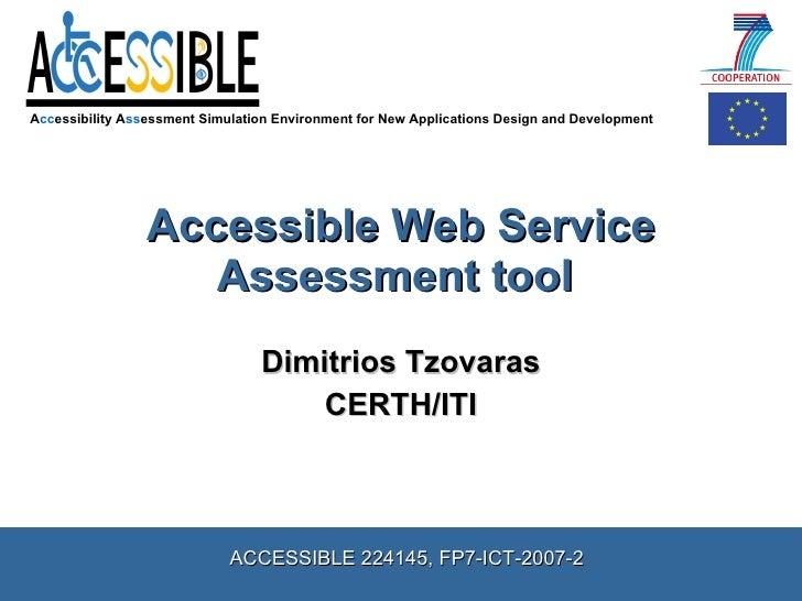 Accessible Web Service Assessment tool  Dimitrios Tzovaras CERTH/ITI