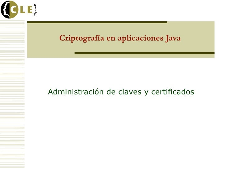 Criptografía en aplicaciones JavaAdministración de claves y certificados