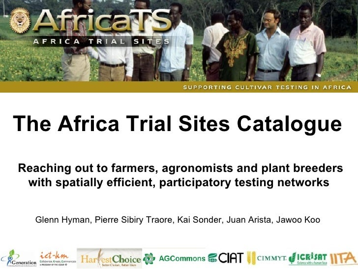 Reaching out to farmers, agronomists and plant breeders with spatially efficient, participatory testingnetworks Glenn Hym...
