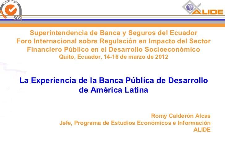 Superintendencia de Banca y Seguros del EcuadorForo Internacional sobre Regulación en Impacto del Sector   Financiero Públ...