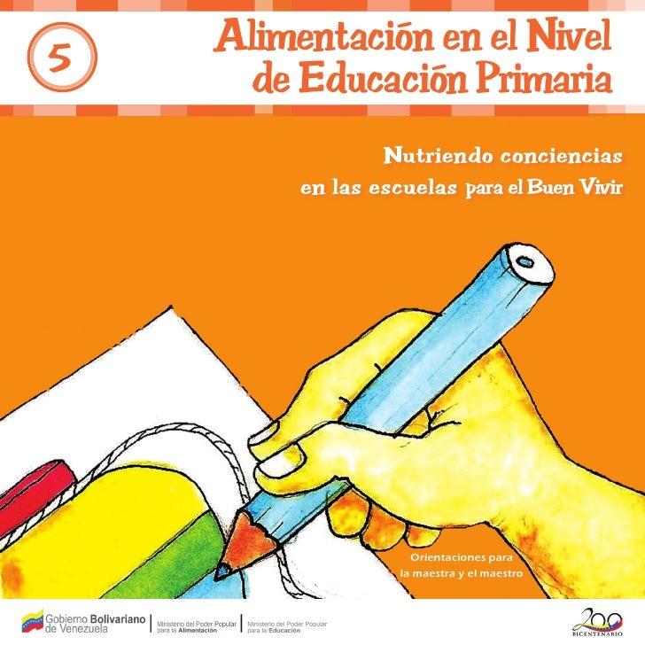 Alimentación en el Nivel5     de Educación Primaria                 Orientaciones para               la maestra y el maestro