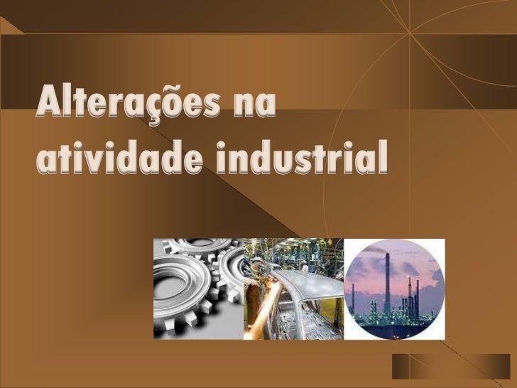 Alterações naatividade industrial