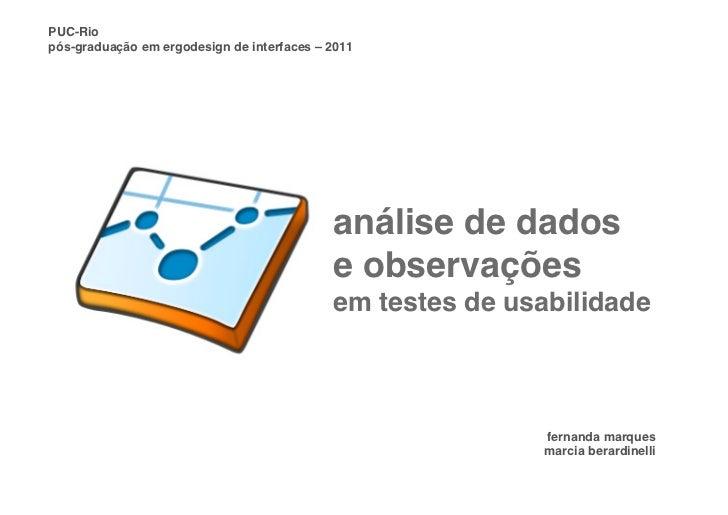 PUC-Riopós-graduação em ergodesign de interfaces – 2011                                             análise de dados      ...