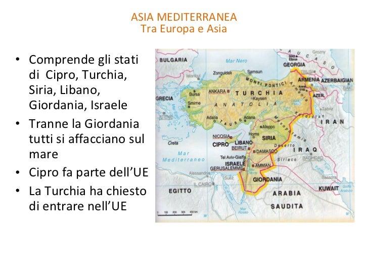 <ul><li>Comprende gli stati di  Cipro, Turchia, Siria, Libano, Giordania, Israele </li></ul><ul><li>Tranne la Giordania tu...