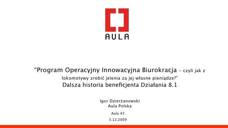 """""""Program Operacyjny Innowacyjna Biurokracja                   - czyli jak z         lokomotywy zrobić jelenia za jej własn..."""