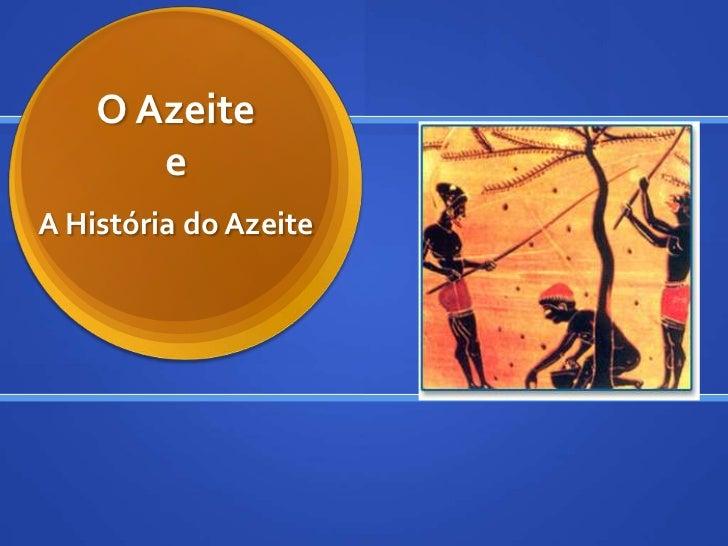 O Azeite       eA História do Azeite