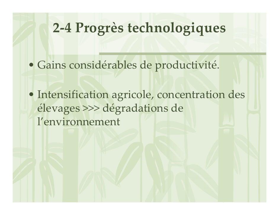 2‐4Progrèstechnologiques  • Gainsconsidérablesdeproductivité.  • Intensificationagricole,concentrationdes   élev...