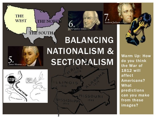 essay outline on nationalism and sectionalism Read this essay on nationalism sea come browse our large digital warehouse of free sample essays get the knowledge you need in order to pass your classes and more.