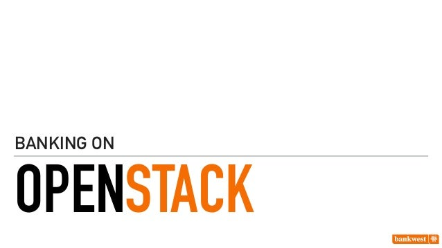OPENSTACK BANKING ON