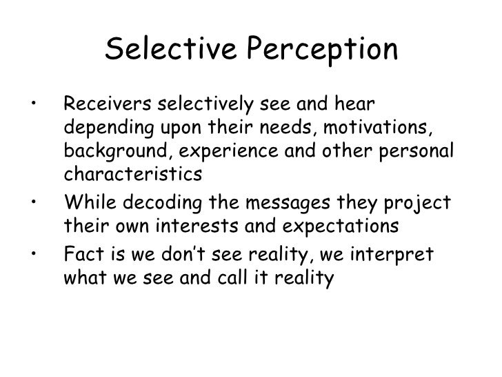 barriers to communication selective perception But there may be some faults /barriers in the communication system that prevents the message from reaching the receiver which are discussed in detail selective perception, halo effect, poor attention and retention, defensiveness the barriers to effective communication ezinearticlescom.