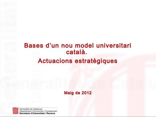 Bases d'un nou model universitari catalàBases d'un nou model universitari            català.    Actuacions estratègiques  ...
