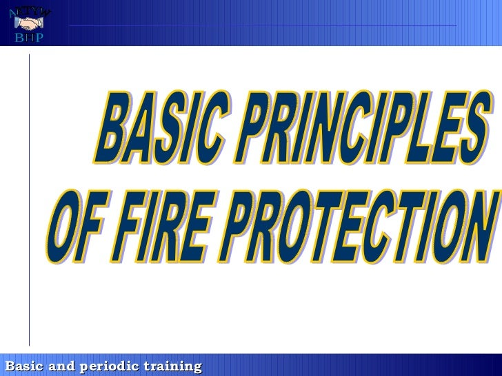BASIC PRINCIPLES OF FIRE PROTECTION