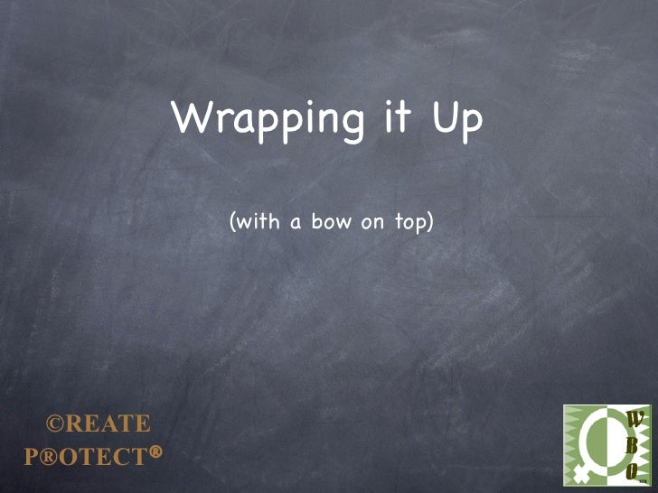 Wrapping it Up               (with a bow on top)      ©REATE P®OTECT®