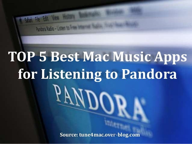 Top 5 Best Mac Music Apps for Listening to Pandora