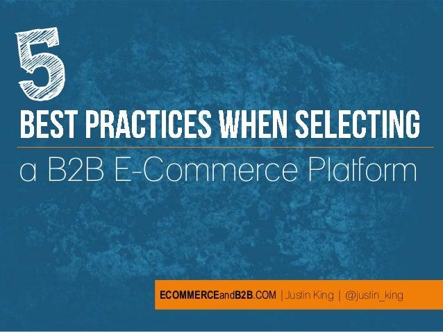 ECOMMERCEandB2B.COM | @justin_king 1 a B2B E-Commerce Platform ECOMMERCEandB2B.COM |Justin King | @justin_king