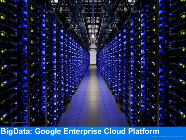 BigData: Google Enterprise Cloud Platform