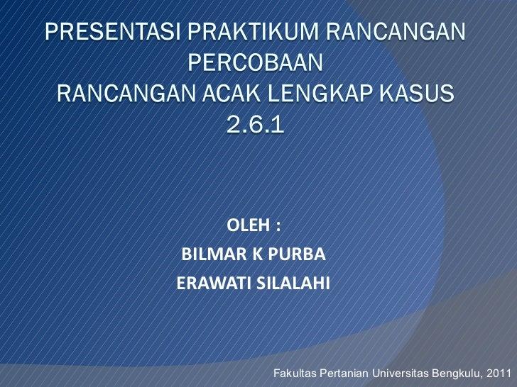 OLEH : BILMAR K PURBA ERAWATI SILALAHI Fakultas Pertanian Universitas Bengkulu, 2011