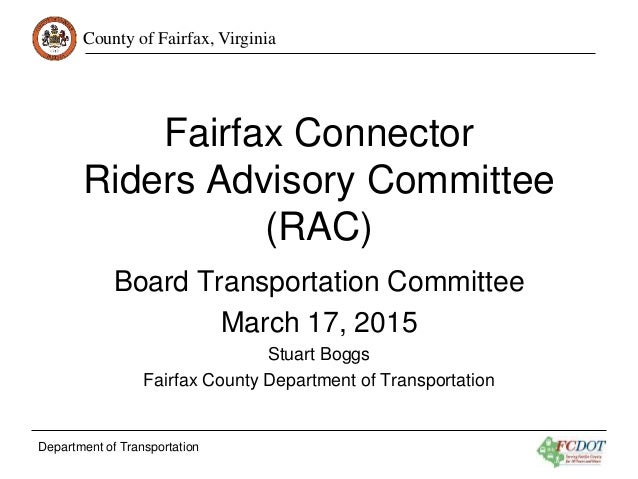 County of Fairfax, Virginia Department of Transportation Fairfax Connector Riders Advisory Committee (RAC) Board Transport...