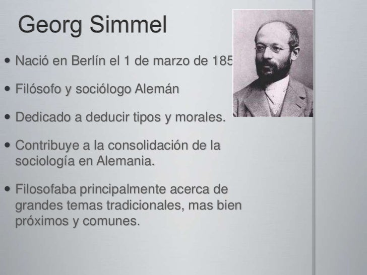georg simmel Religion was a recurrent theme in georg simmel's thought despite this fact, and  despite the current rediscovery of simmel's ideas, his insights.
