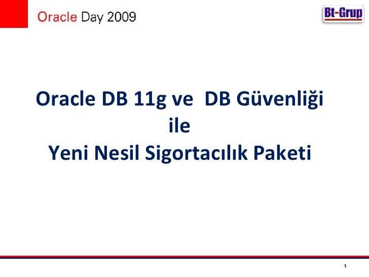 OracleDB 11g veDB Güvenliği ile<br />Yeni Nesil Sigortacılık Paketi<br />