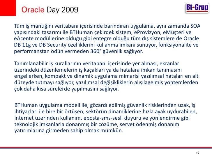 Gerek Oracle 8i,9i ve 10g ile sağlanan yetenekler, gerekse OracleDB 11g'nin tanıttığı yeni özellikler yazılım firmalarının...