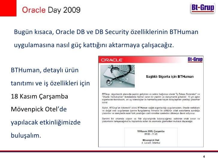 Bugün kısaca, OracleDB ve DBSecurity özelliklerinin BTHuman uygulamasına nasıl güç kattığını aktarmaya çalışacağız.<br />B...