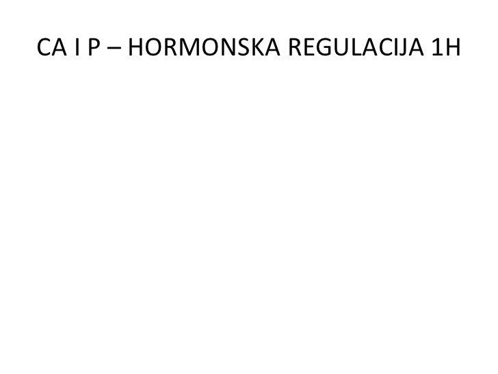 CA I P – HORMONSKA REGULACIJA 1H