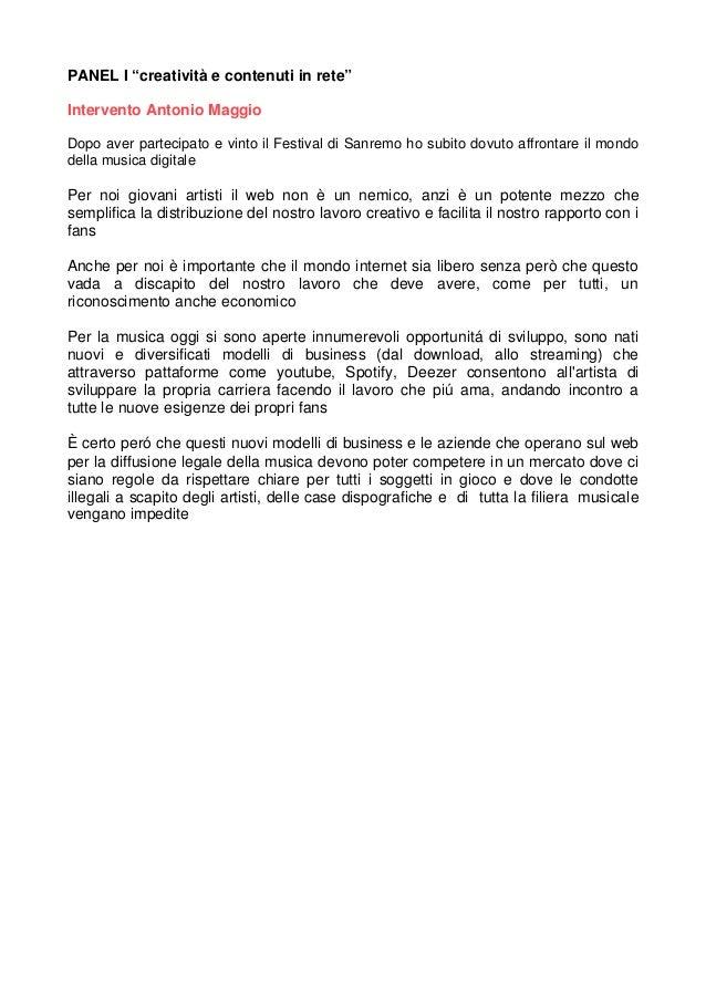 """PANEL I """"creatività e contenuti in rete"""" Intervento Antonio Maggio Dopo aver partecipato e vinto il Festival di Sanremo ho..."""