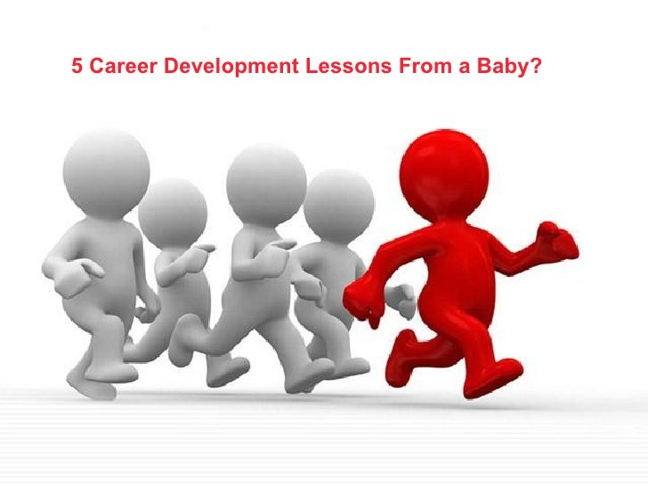 5 Career Development Lessons From a Baby?