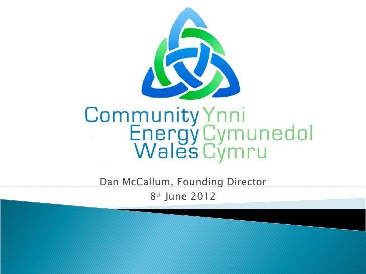 Dan McCallum, Founding Director        8th June 2012