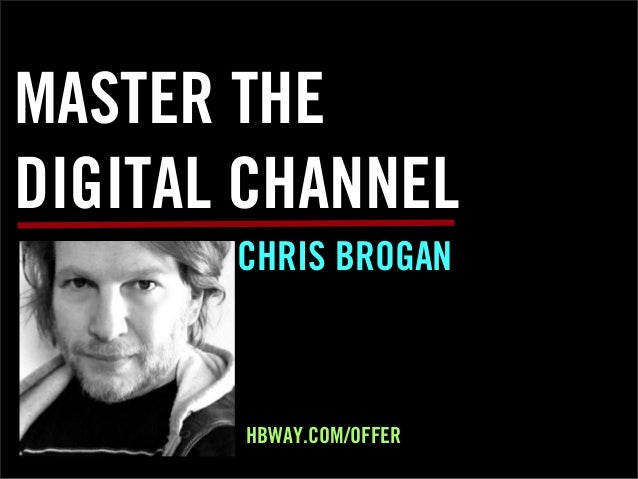 MASTER THEDIGITAL CHANNELCHRIS BROGANHBWAY.COM/OFFER