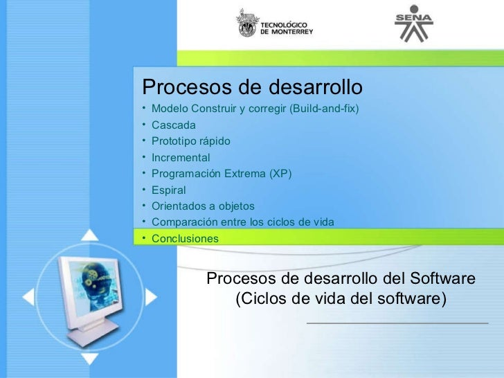<ul><li>Procesos de desarrollo </li></ul><ul><li>Modelo Construir y corregir (Build-and-fix) </li></ul><ul><li>Cascada </l...