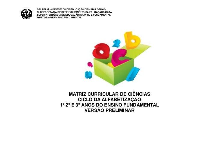 SECRETARIA DE ESTADO DE EDUCAÇÃO DE MINAS GERAISSUBSECRETARIA DE DESENVOLVIMENTO DA EDUCAÇÃOBÁSICASUPERINTENDÊNCIA DE EDUC...